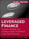 Leveraged Finance (eBook): Concepts, Methods, and Trading of High-Yield Bonds, Loans, and Derivatives